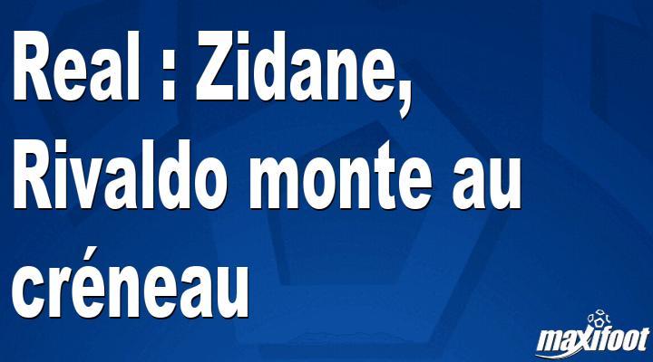 Real : Zidane, Rivaldo monte au créneau - Barça