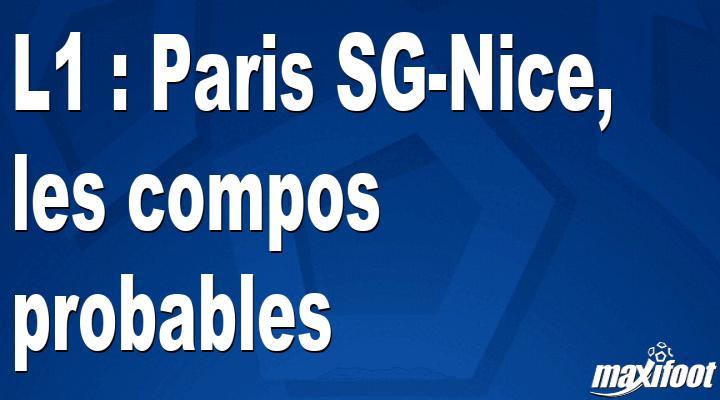 L1 : Paris SG-Nice, les compos probables - Maxifoot