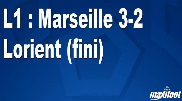L1 : Marseille 3-2 Lorient (fini)