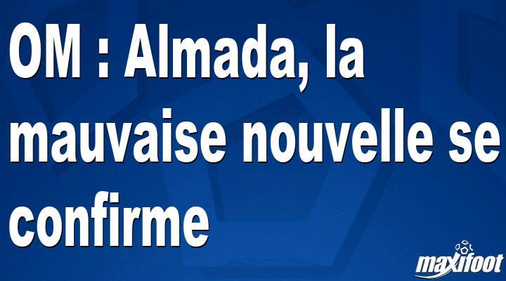 Mercato OM : Almada, la mauvaise nouvelle se confirme