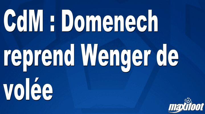 CdM: Domenech got Wenger back