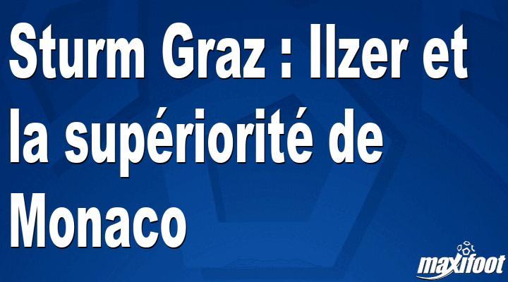 Sturm Graz : Ilzer et la supériorité de Monaco