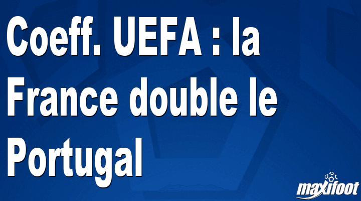 Coeff. UEFA : la France double le Portugal