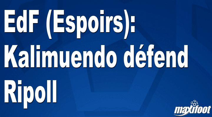 EdF (Espoirs): Kalimuendo défend Ripoll thumbnail